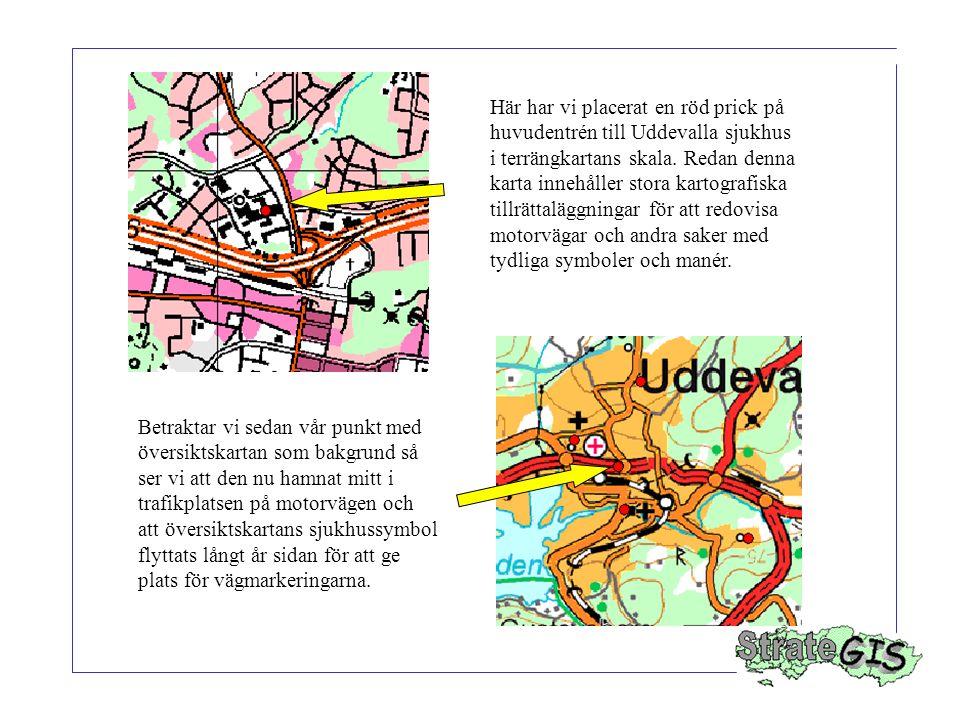 Här har vi placerat en röd prick på huvudentrén till Uddevalla sjukhus i terrängkartans skala. Redan denna karta innehåller stora kartografiska tillrättaläggningar för att redovisa motorvägar och andra saker med tydliga symboler och manér.