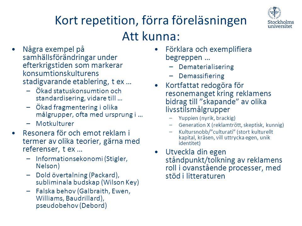 Kort repetition, förra föreläsningen Att kunna: