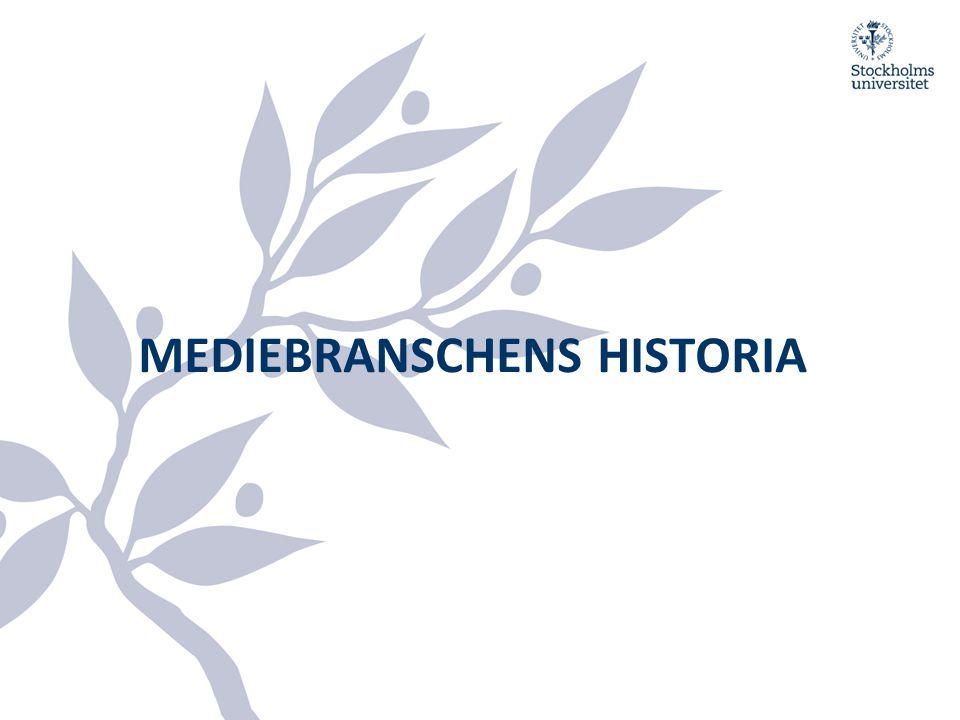 MEDIEBRANSCHENS HISTORIA