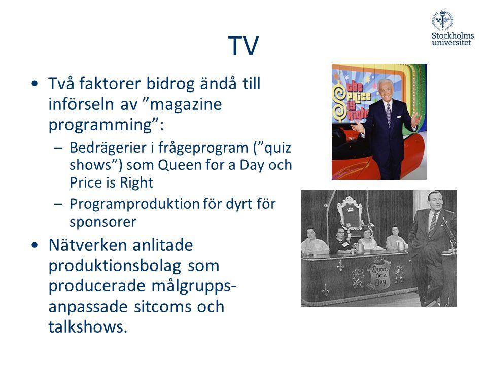 TV Två faktorer bidrog ändå till införseln av magazine programming :