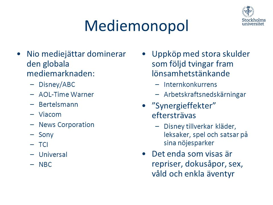 Mediemonopol Nio mediejättar dominerar den globala mediemarknaden: