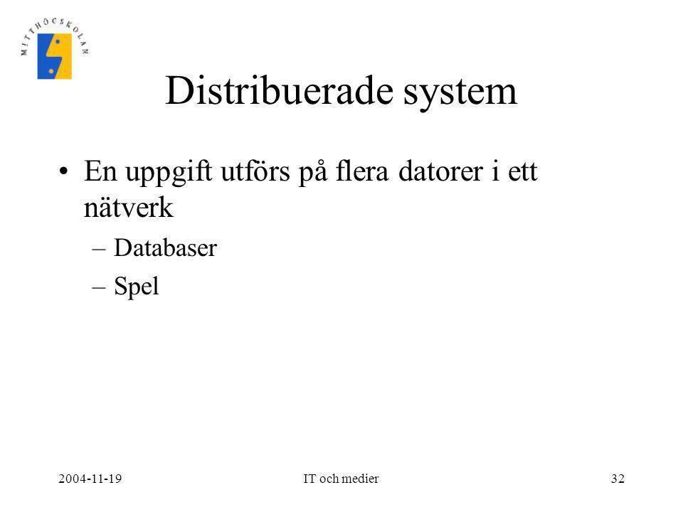 Distribuerade system En uppgift utförs på flera datorer i ett nätverk