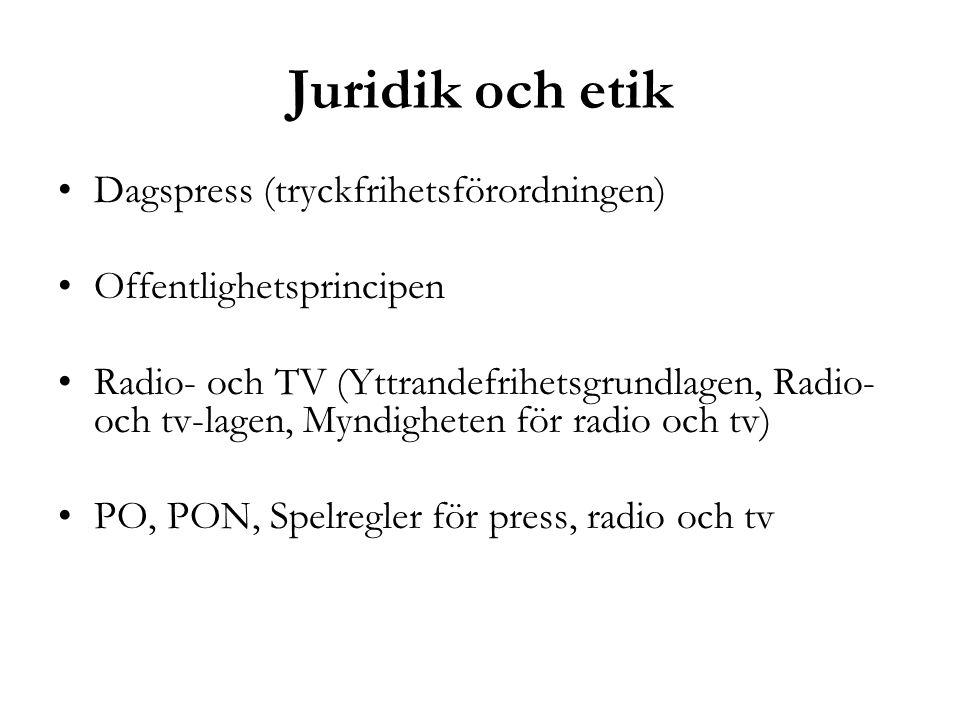 Juridik och etik Dagspress (tryckfrihetsförordningen)