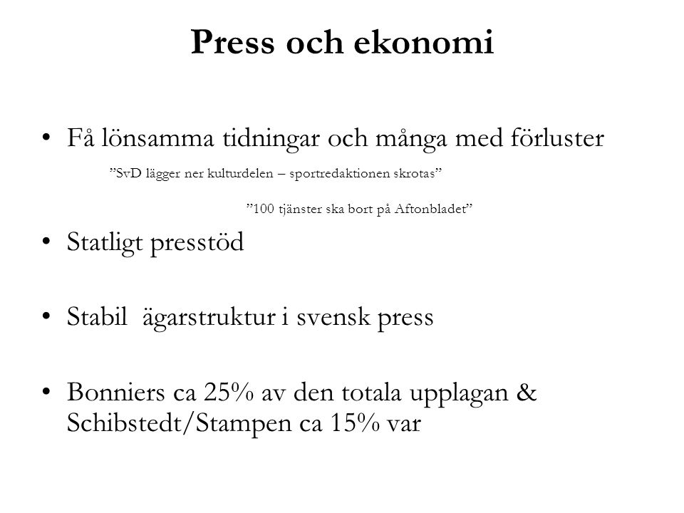 Press och ekonomi Få lönsamma tidningar och många med förluster SvD lägger ner kulturdelen – sportredaktionen skrotas