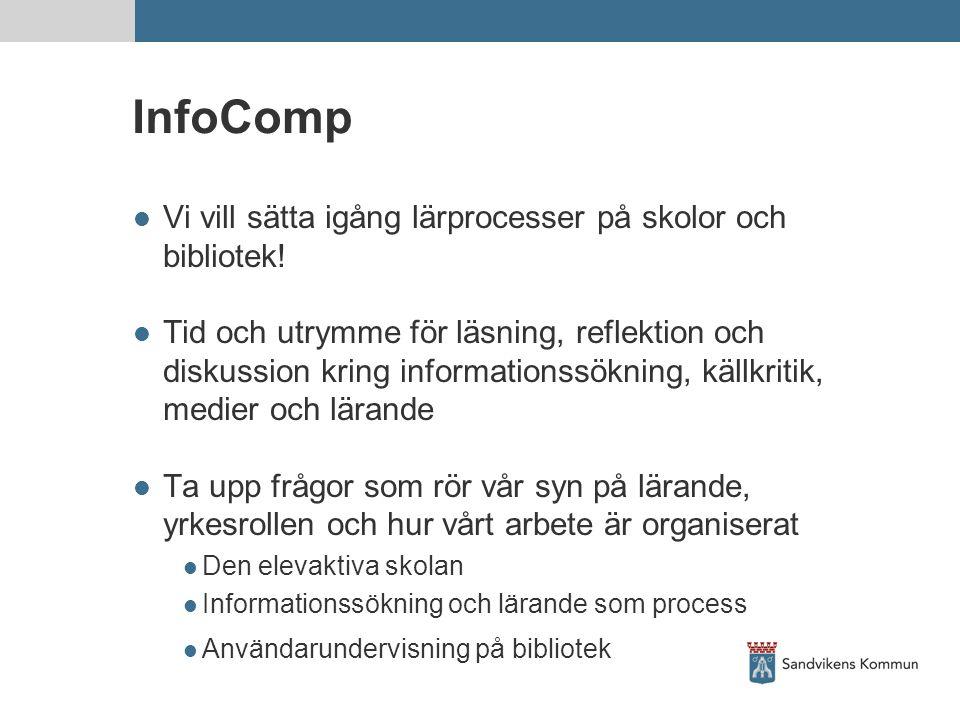InfoComp Vi vill sätta igång lärprocesser på skolor och bibliotek!