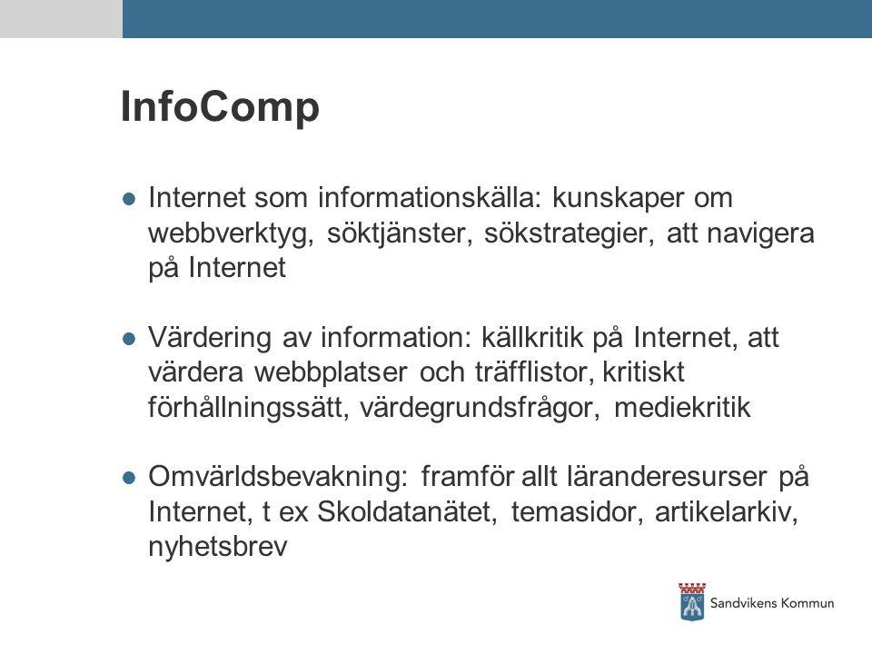 InfoComp Internet som informationskälla: kunskaper om webbverktyg, söktjänster, sökstrategier, att navigera på Internet.
