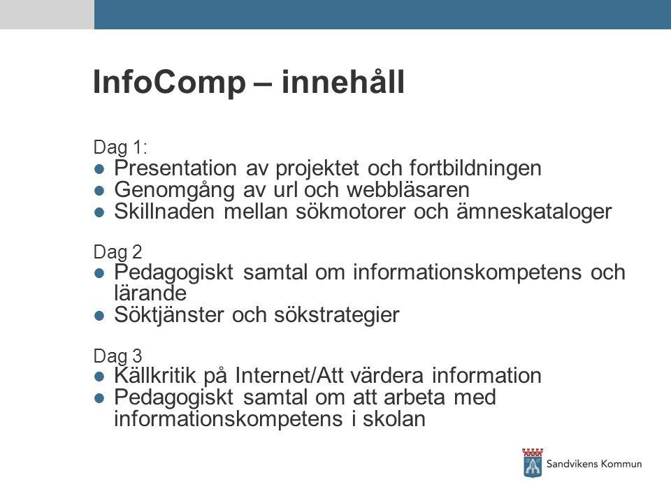 InfoComp – innehåll Presentation av projektet och fortbildningen