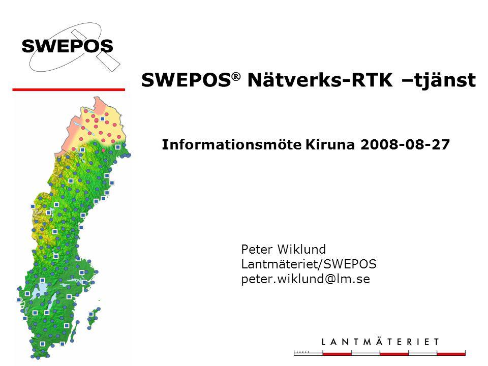 SWEPOS Nätverks-RTK –tjänst Informationsmöte Kiruna 2008-08-27