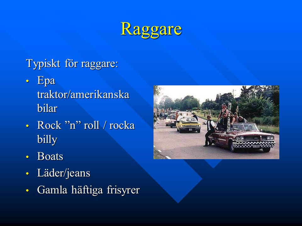 Raggare Typiskt för raggare: Epa traktor/amerikanska bilar