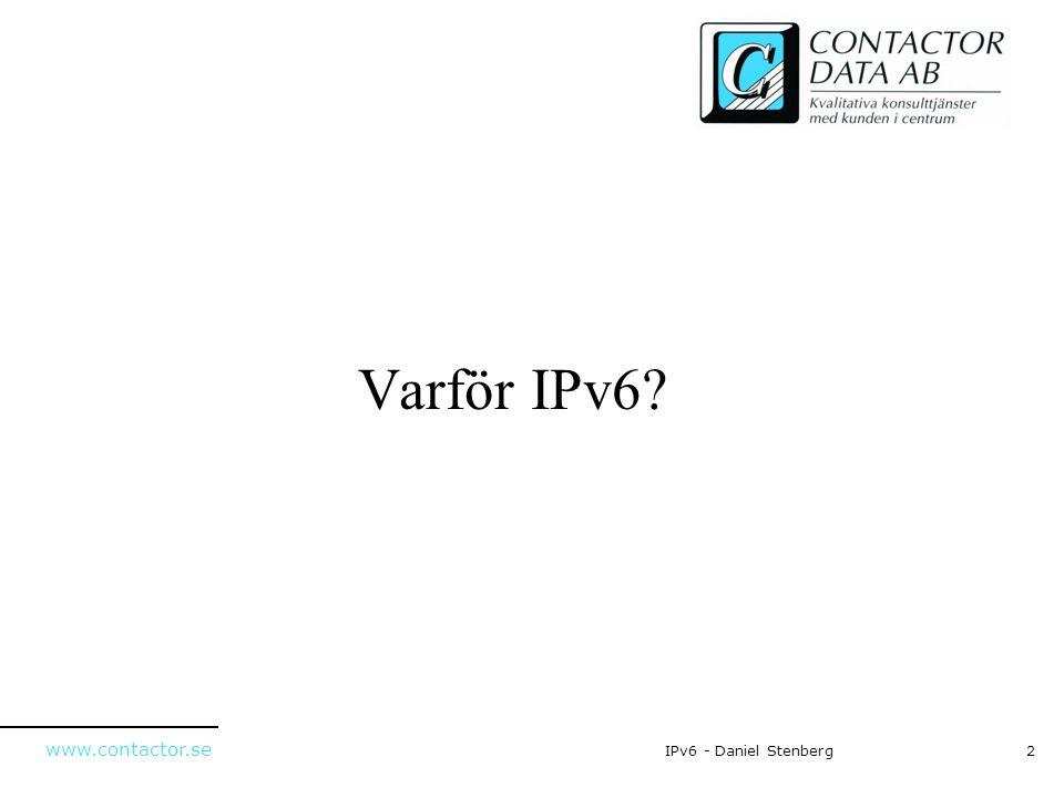 Varför IPv6 IPv6 - Daniel Stenberg
