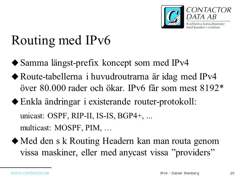 Routing med IPv6 Samma längst-prefix koncept som med IPv4