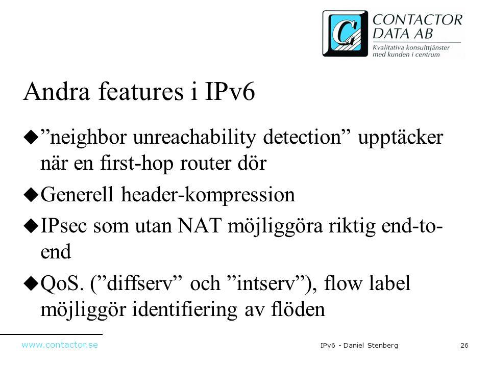 Andra features i IPv6 neighbor unreachability detection upptäcker när en first-hop router dör. Generell header-kompression.