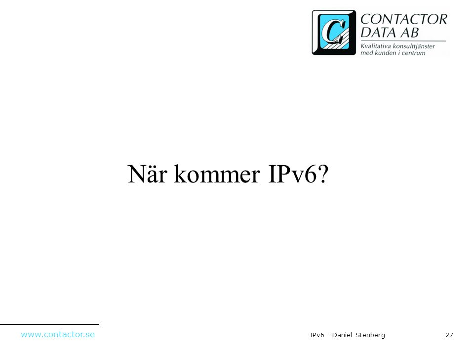 När kommer IPv6 IPv6 - Daniel Stenberg