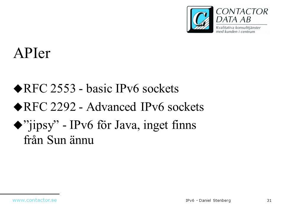 APIer RFC 2553 - basic IPv6 sockets RFC 2292 - Advanced IPv6 sockets