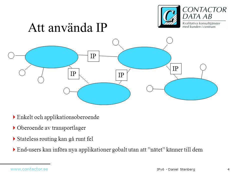 Att använda IP IP IP IP IP Enkelt och applikationsoberoende