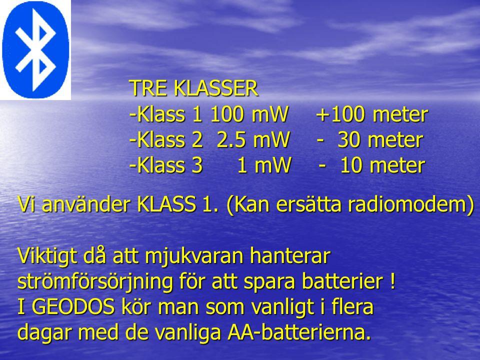 TRE KLASSER Klass 1 100 mW +100 meter. Klass 2 2.5 mW - 30 meter. Klass 3 1 mW - 10 meter.