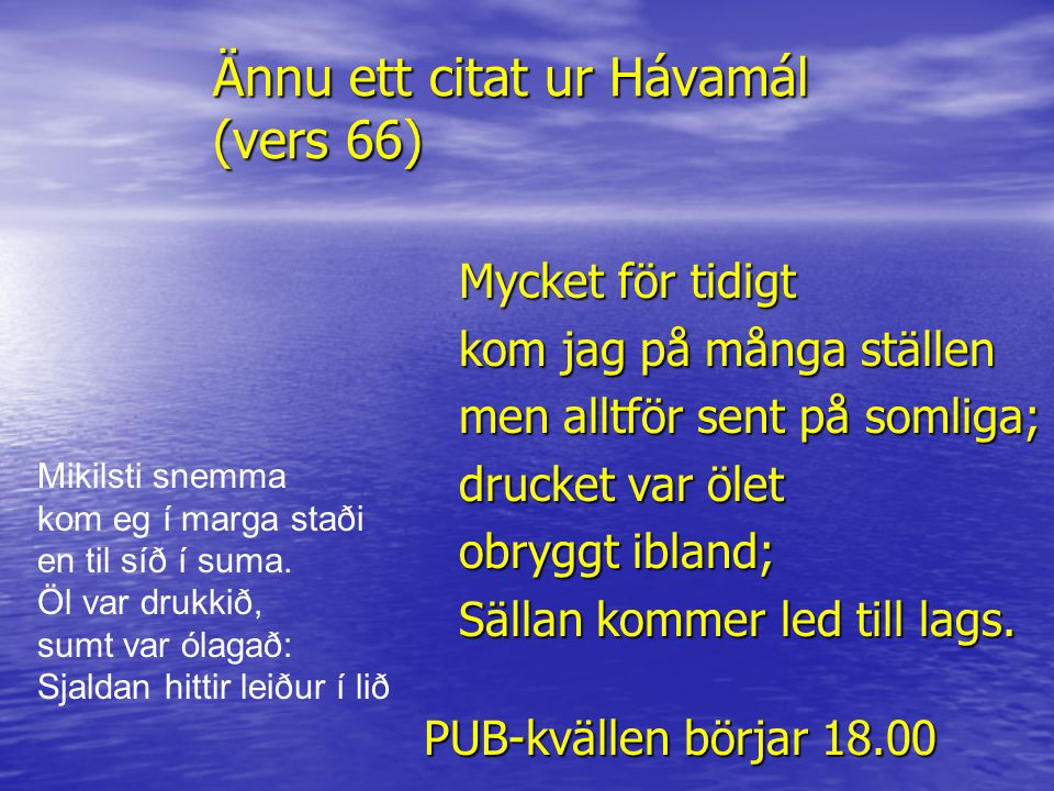 Ännu ett citat ur Hávamál (vers 66)