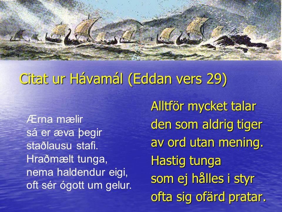 Citat ur Hávamál (Eddan vers 29)