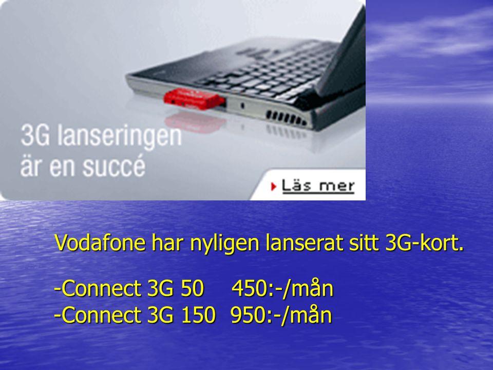 Vodafone har nyligen lanserat sitt 3G-kort.