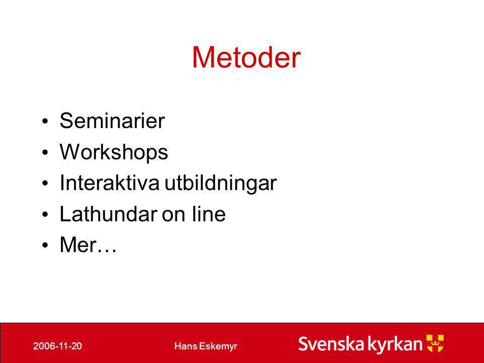 Metoder Seminarier Workshops Interaktiva utbildningar