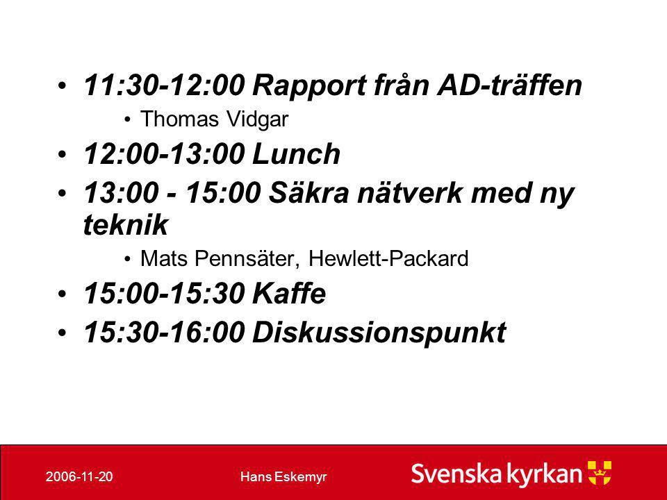 11:30-12:00 Rapport från AD-träffen 12:00-13:00 Lunch