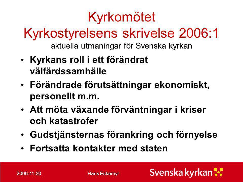Kyrkomötet Kyrkostyrelsens skrivelse 2006:1 aktuella utmaningar för Svenska kyrkan