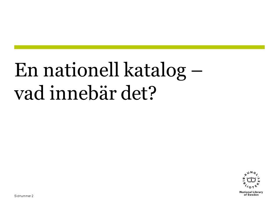 En nationell katalog – vad innebär det
