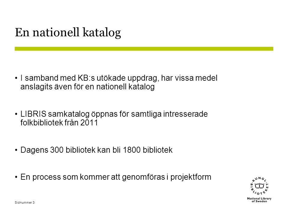 En nationell katalog I samband med KB:s utökade uppdrag, har vissa medel anslagits även för en nationell katalog.