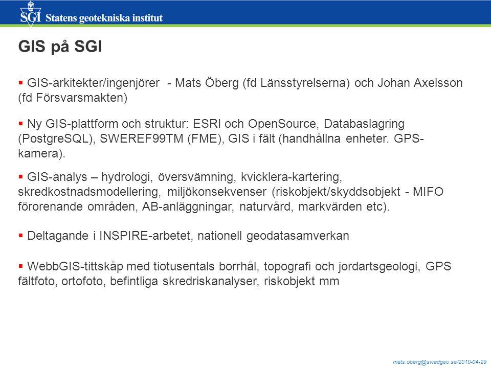 GIS på SGI GIS-arkitekter/ingenjörer - Mats Öberg (fd Länsstyrelserna) och Johan Axelsson (fd Försvarsmakten)