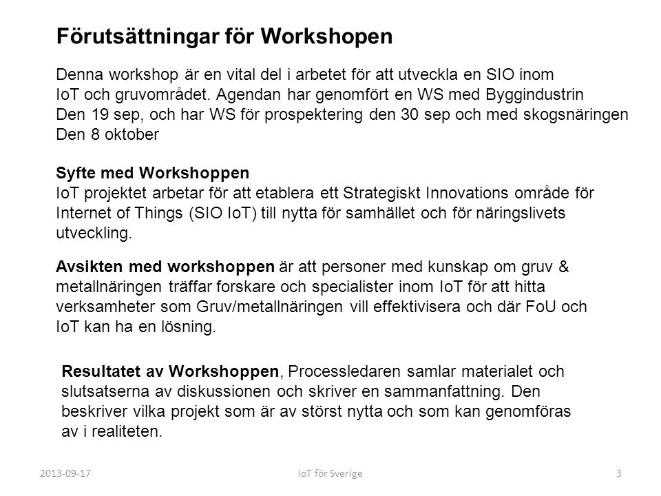 Förutsättningar för Workshopen