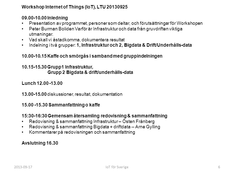 Workshop Internet of Things (IoT), LTU 20130925 09.00-10.00 Inledning