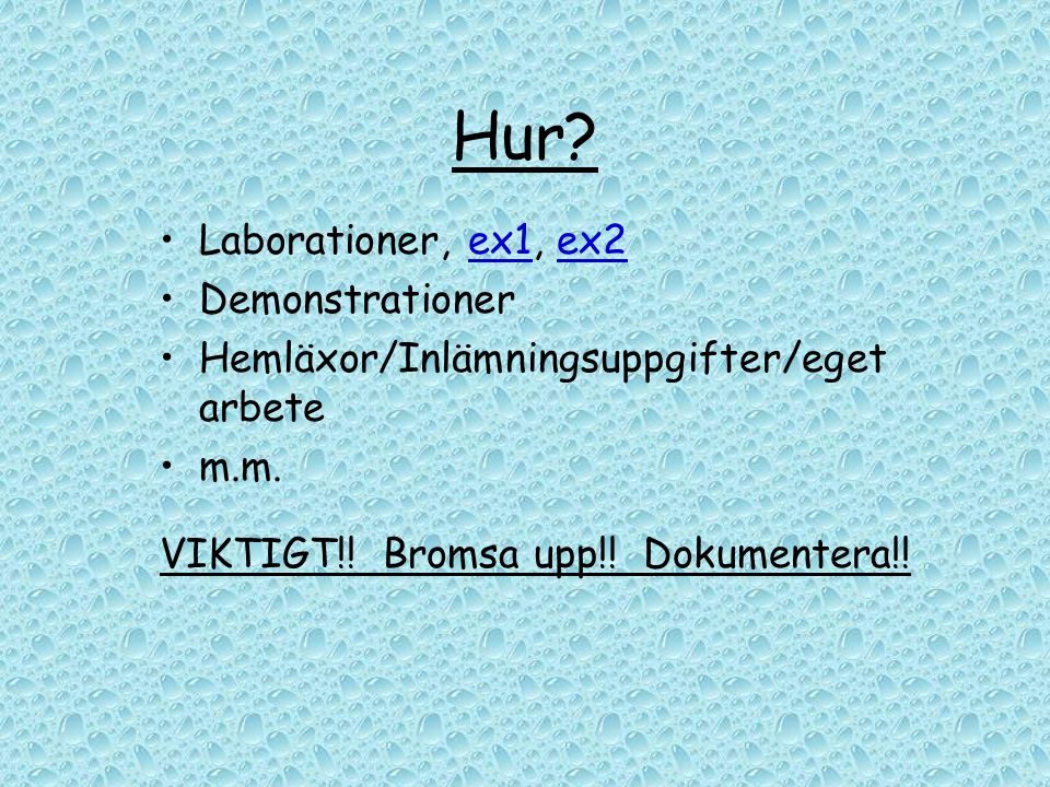 Hur Laborationer, ex1, ex2 Demonstrationer