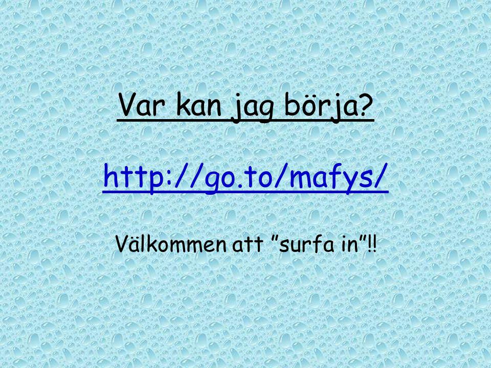 http://go.to/mafys/ Välkommen att surfa in !!