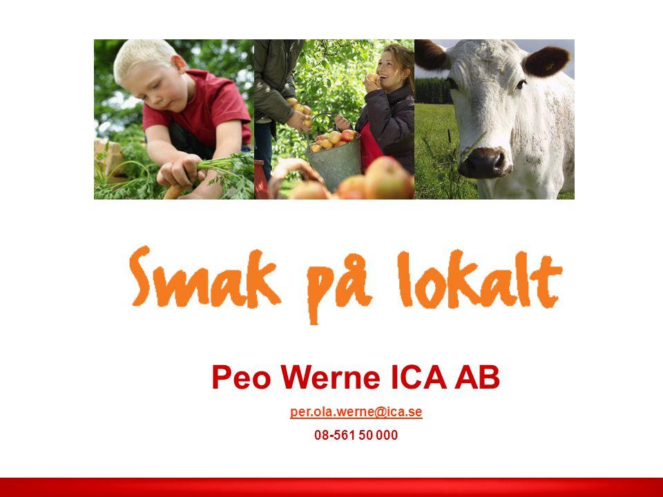 Peo Werne ICA AB per.ola.werne@ica.se 08-561 50 000