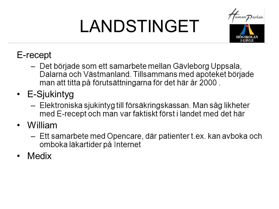 LANDSTINGET E-recept E-Sjukintyg William Medix