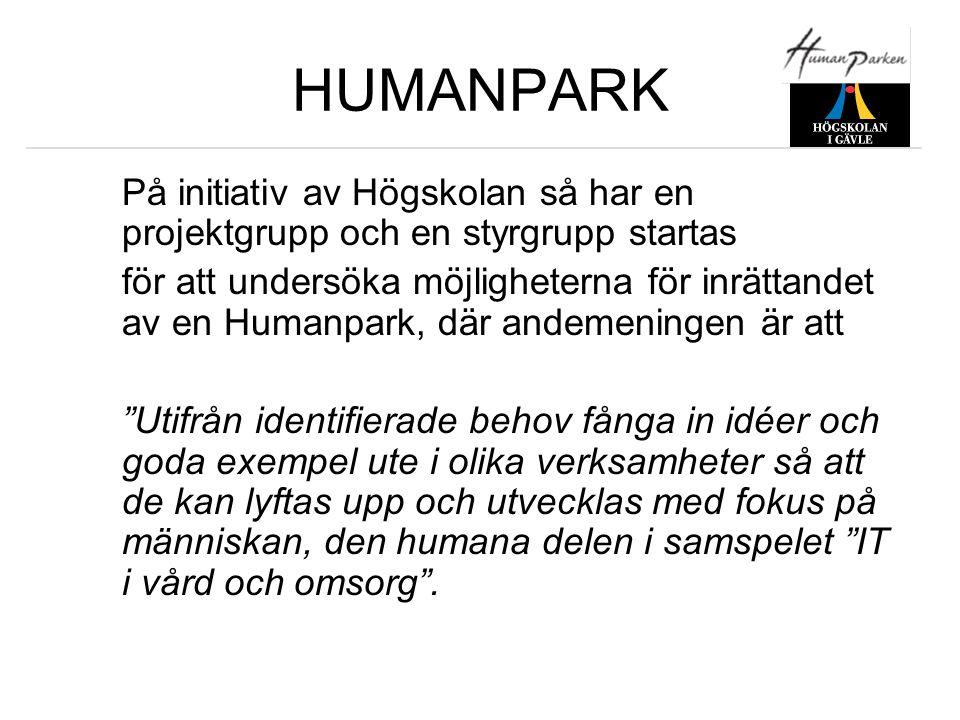 HUMANPARK På initiativ av Högskolan så har en projektgrupp och en styrgrupp startas.