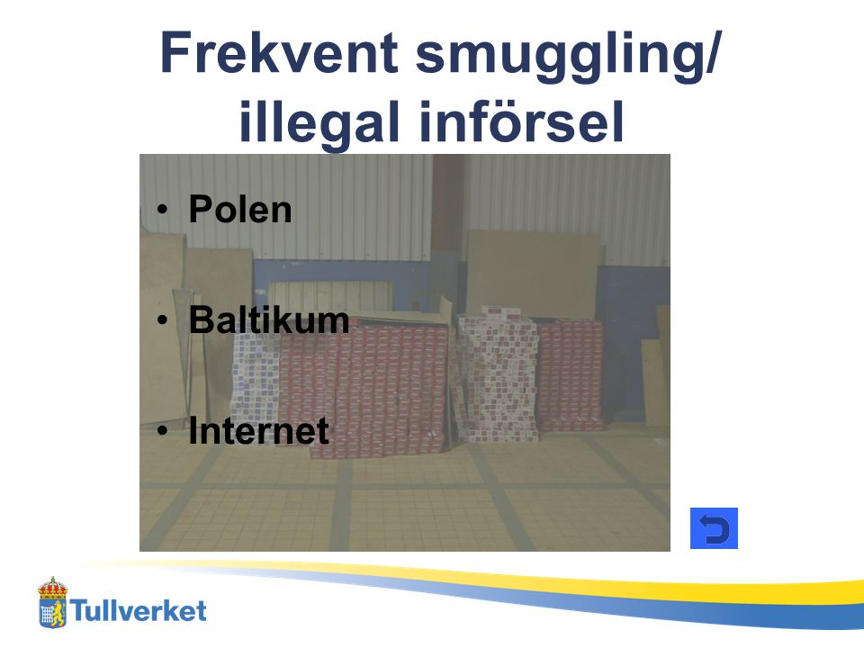 Frekvent smuggling/ illegal införsel
