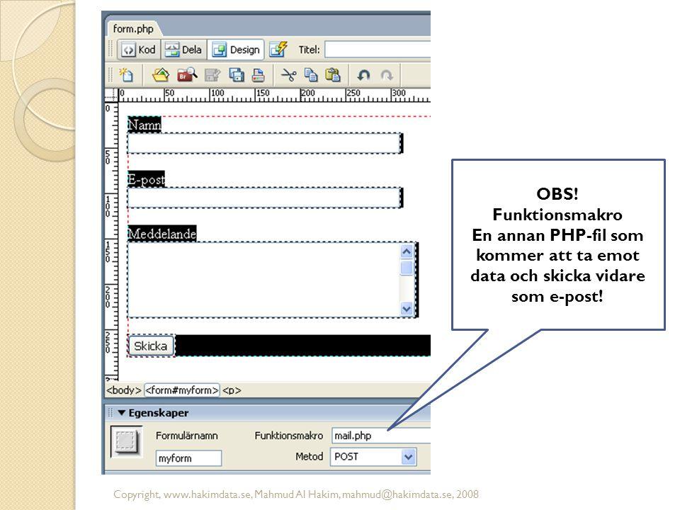 OBS! Funktionsmakro. En annan PHP-fil som kommer att ta emot data och skicka vidare som e-post!