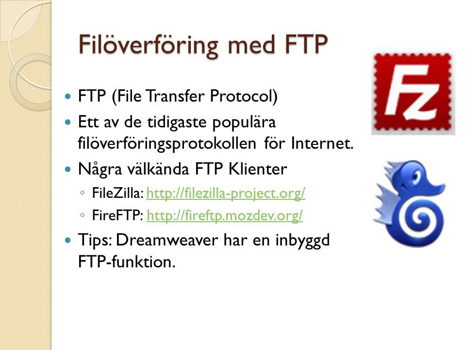 Filöverföring med FTP FTP (File Transfer Protocol)