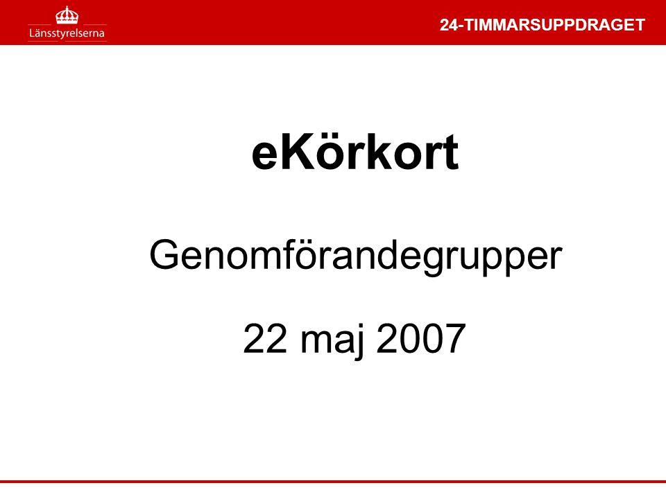 eKörkort Genomförandegrupper 22 maj 2007