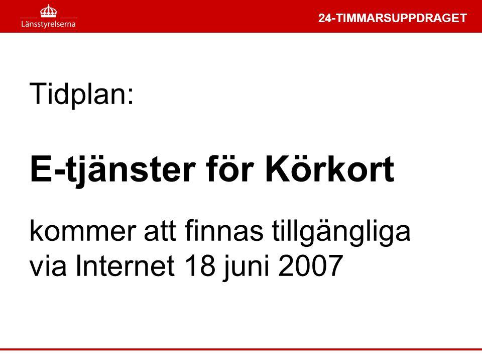 Tidplan: E-tjänster för Körkort kommer att finnas tillgängliga via Internet 18 juni 2007