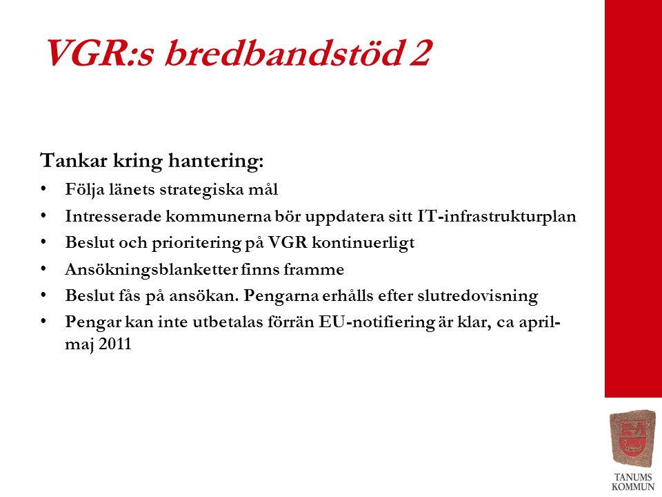 VGR:s bredbandstöd 2 Tankar kring hantering: