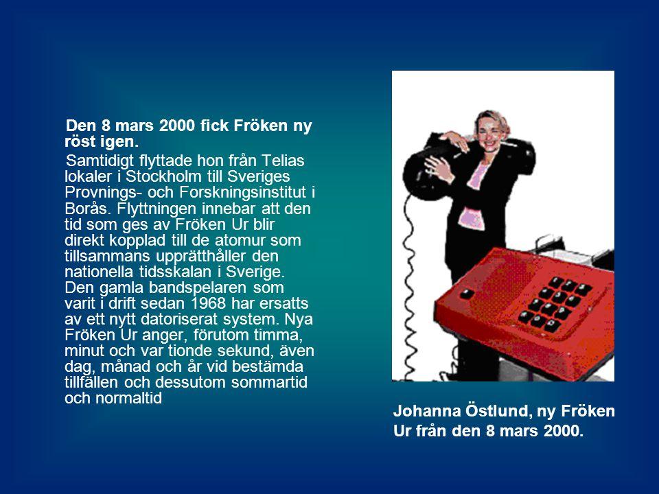 Den 8 mars 2000 fick Fröken ny röst igen.