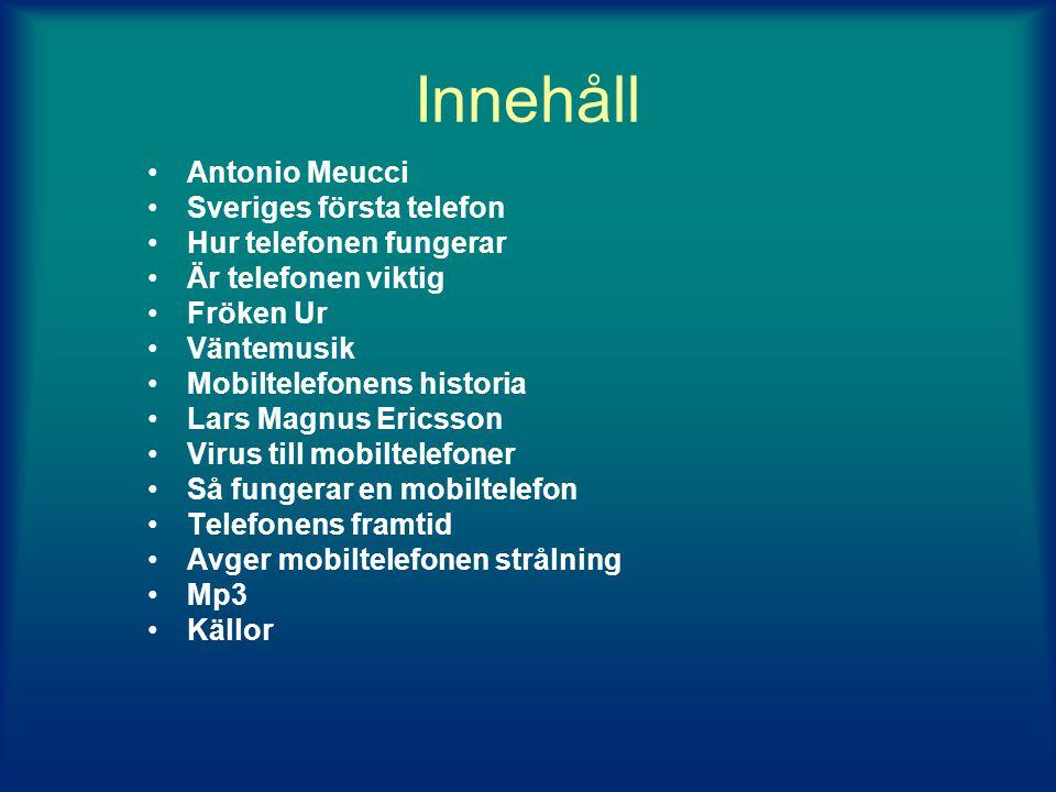 Innehåll Antonio Meucci Sveriges första telefon Hur telefonen fungerar