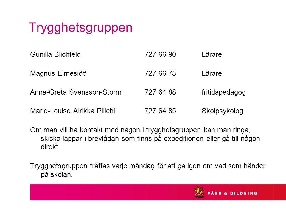 Trygghetsgruppen Gunilla Blichfeld 727 66 90 Lärare