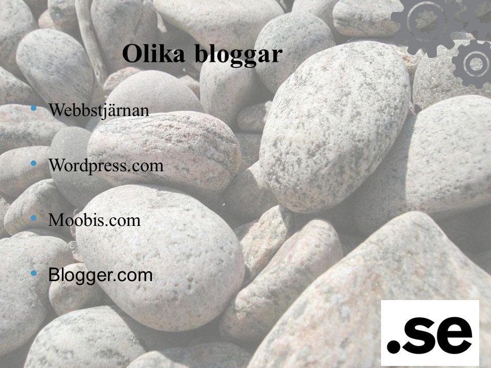 Olika bloggar Webbstjärnan Wordpress.com Moobis.com Blogger.com