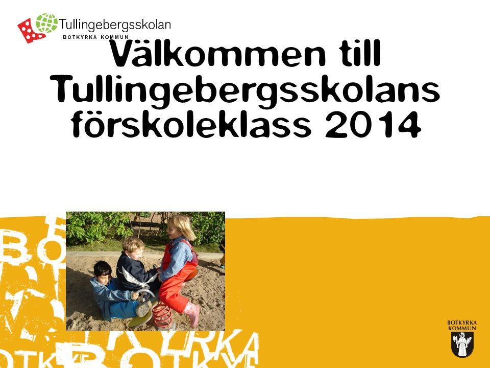 Välkommen till Tullingebergsskolans förskoleklass 2014