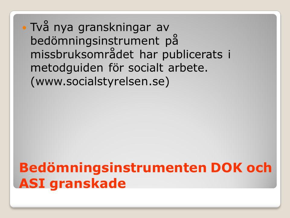 Bedömningsinstrumenten DOK och ASI granskade