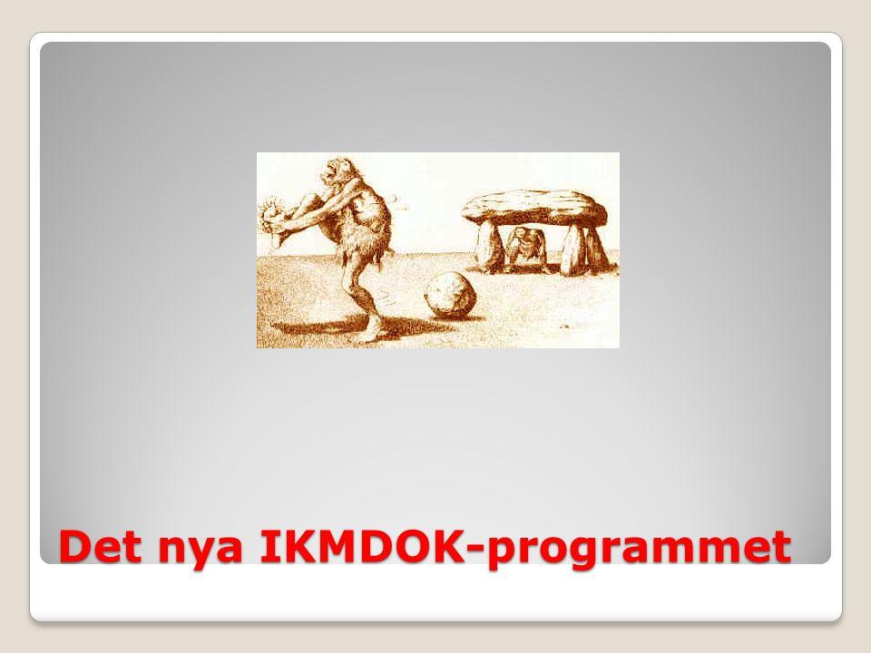 Det nya IKMDOK-programmet