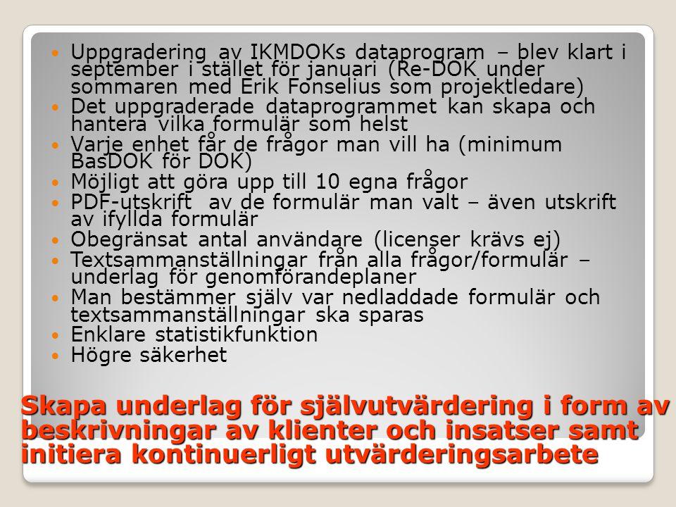Uppgradering av IKMDOKs dataprogram – blev klart i september i stället för januari (Re-DOK under sommaren med Erik Fonselius som projektledare)